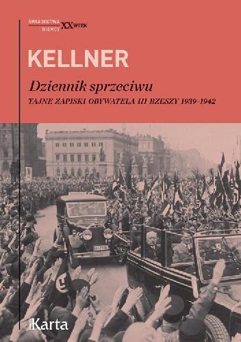 Okładka książki Dziennik sprzeciwu. Tajne zapiski obywatela III Rzeszy