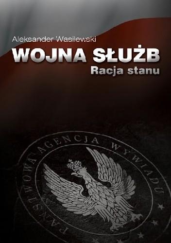 Okładka książki Wojna służb. Racja stanu