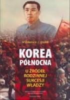 Korea Północna. U źródeł rodzinnej sukcesji władzy