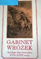 Gabinet wróżek. Antologia baśni francuskiej XVII-XVIII wieku