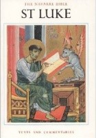 The Navarre Bible: St. Luke - Texts and Commentaries