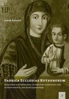 Fabrica Ecclesiae Ruthenorum. Dzieje cerkwi w Szczebrzeszynie i jej rozbudowy w latach 1777–1789 w świetle kroniki ks. Jana Karola Lipowieckiego