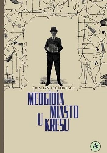 Okładka książki Medgidia, miasto u kresu