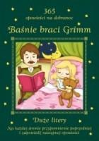 365 opowieści na dobranoc. Baśnie braci Grimm
