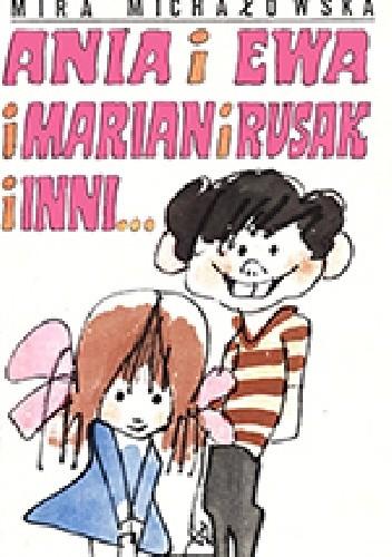 Okładka książki Ania i Ewa i Marian i Rusak i inni...