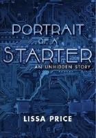 Portrait of a Starter: An Unhidden Story