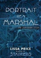 Portrait of a Marshal: The 2nd Unhidden Story