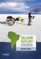 Siłami natury, czyli bez silnika przez Amerykę Południową