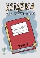 Książka pod tytułem. Tom 1