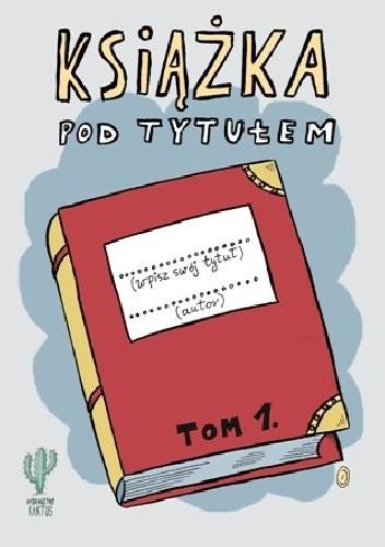 Okładka książki Książka pod tytułem. Tom 1