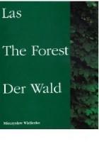 Las = The Forest = Der Wald