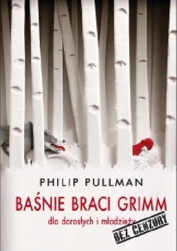 Okładka książki Baśnie Braci Grimm dla młodzieży i dla dorosłych. Bez cenzury