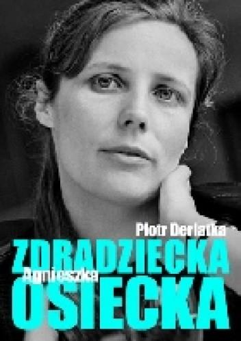 Okładka książki Zdradziecka Agnieszka Osiecka