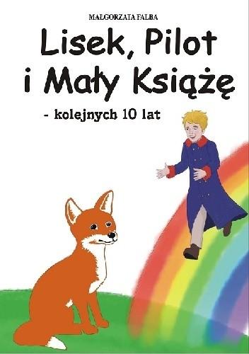 Okładka książki Lisek, Pilot i Mały Książę – kolejnych 10 lat