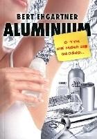 Aluminium. O tym nie mówi się głośno...