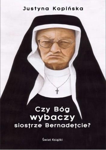Okładka książki Czy Bóg wybaczy siostrze Bernadetcie?