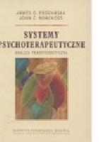 Systemy psychoterapeutyczne. Analiza transteoretyczna