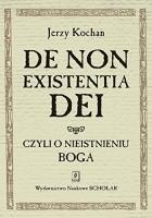 De non existentia Dei. Czyli o nieistnieniu Boga.
