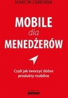 Mobile dla menedżerów czyli jak tworzyć dobre produkty mobilne