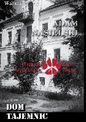 Okładka książki Dom Tajemnic. Wielkie gry Bernarda Żbika