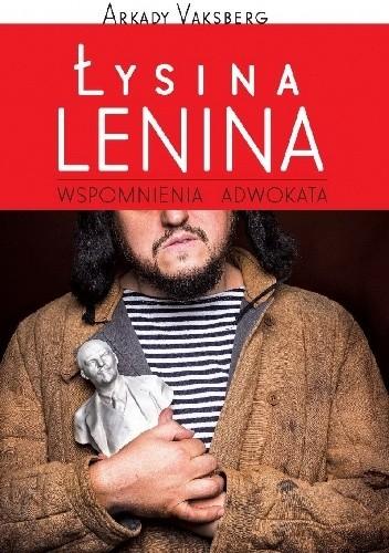Okładka książki Łysina Lenina. Wspomnienia adwokata