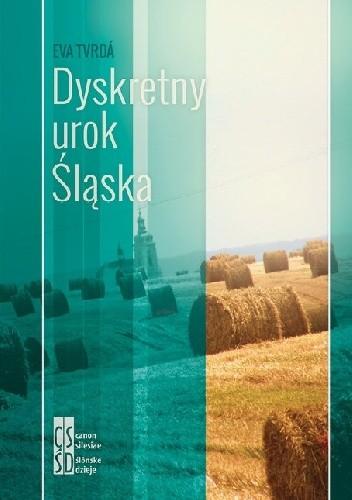 Okładka książki Dyskretny urok Śląska