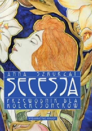 Okładka książki SECESJA. Przewodnik dla kolekcjonerów