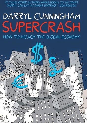 Okładka książki Supercrash How to Hijack the Global Economy
