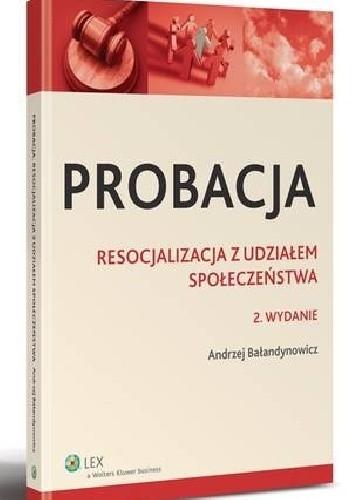 Okładka książki Probacja. Resocjalizacja z udziałem społeczeństwa