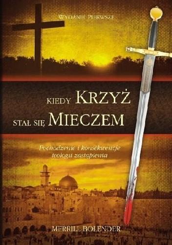 Okładka książki Kiedy Krzyż Stał się Mieczem