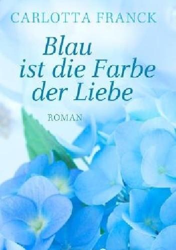 Okładka książki Blau ist die Farbe der Liebe