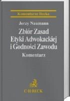 Zbiór Zasad Etyki Adwokackiej i Godności Zawodu. Komentarz.