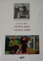 Anielscy mnisi i ziemscy ludzie. Monastycyzm i jego znaczenie dla społeczeństwa średnowiecznego