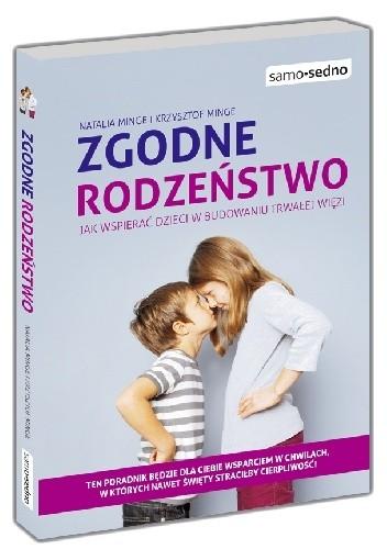 Okładka książki Zgodne rodzeństwo. Jak wspierać dzieci w budowaniu trwałej więzi?