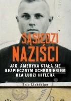 Sąsiedzi naziści. Jak Ameryka stała się bezpiecznym schronieniem dla ludzi Hitlera