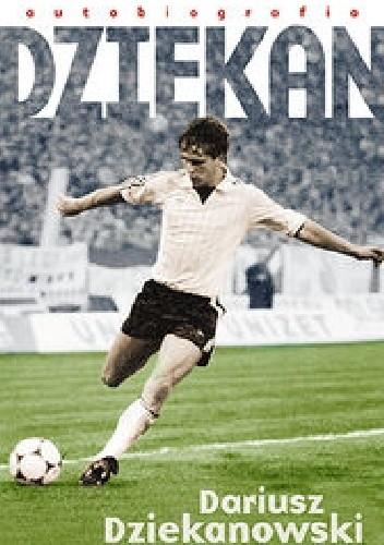 Okładka książki Dariusz Dziekanowski. Dziekan
