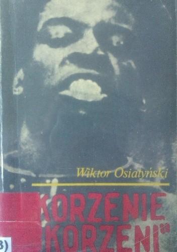 """Okładka książki Korzenie """"Korzeni"""". Dzieje Murzynów w Stanach Zjednoczonych"""