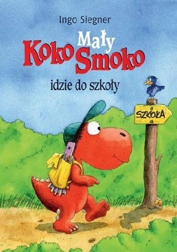 Okładka książki Mały Koko Smoko idzie do szkoły