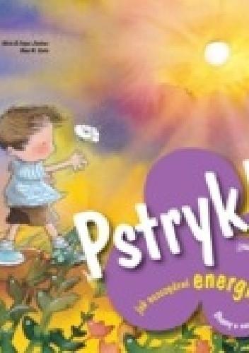 Okładka książki Pstryk! Jak oszczędzać energię