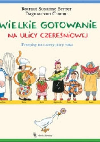 Okładka książki Wielkie gotowanie na ulicy Czereśniowej