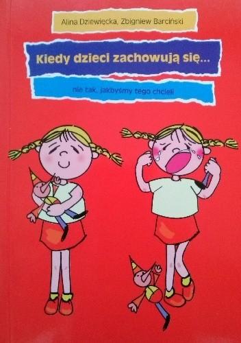 Okładka książki Kiedy dzieci zachowują się... nie tak, jakbyśmy tego chcieli