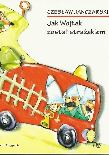 Okładka książki Jak Wojtek został strażakiem