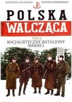 Socjalistyczne Bataliony Śmierci i organizacje polityczne konspiracji socjalistycznej