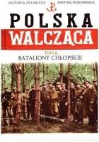 Bataliony Chłopskie i konspiracyjne organizacje ruchu ludowego