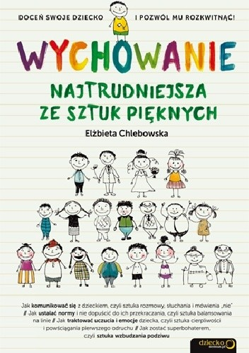 Okładka książki Wychowanie. Najtrudniejsza ze sztuk pięknych