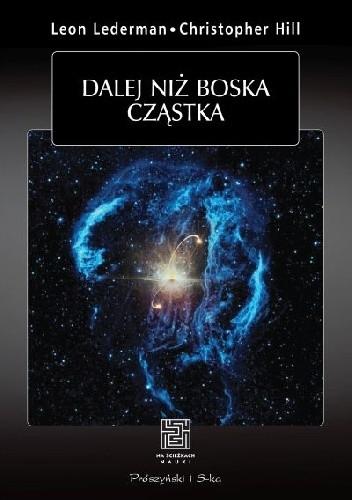 Okładka książki Dalej niż boska cząstka