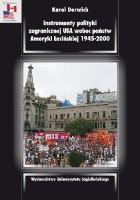 Instrumenty polityki zagranicznej USA wobec państw Ameryki Łacińskiej 1945–2000