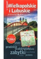 Wielkopolskie i Lubuskie. Przewodnik + atlas