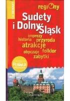 Sudety i Dolny Śląsk. Regiony. Przewodnik+atlas