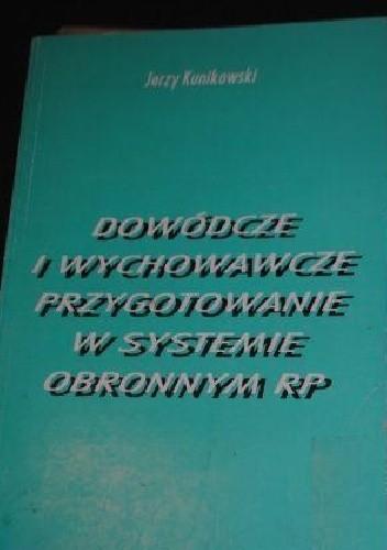 Okładka książki Dowódcze i wychowawcze przygotowanie w systemie obronnym RP